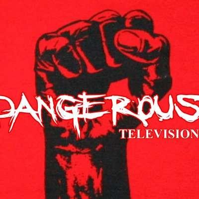 Dangerous Television