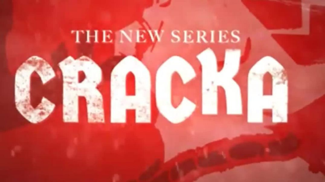 New Series Called CRACKA