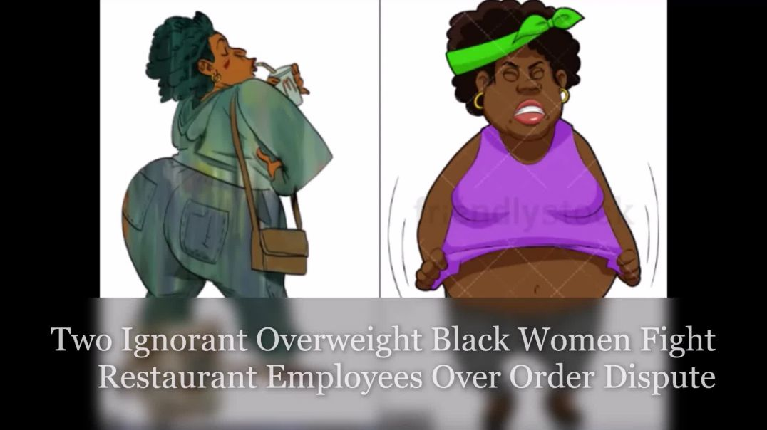 Two Ignorant Overweight Black Women Fight Restaurant Employees Over Order Dispute